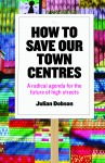How to save our town centres [FC]