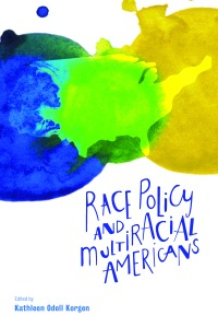 Race policy and multiracial Americans [FC]