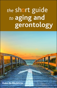 the-short-guide-to-aging-and-gerontology-fc-4web